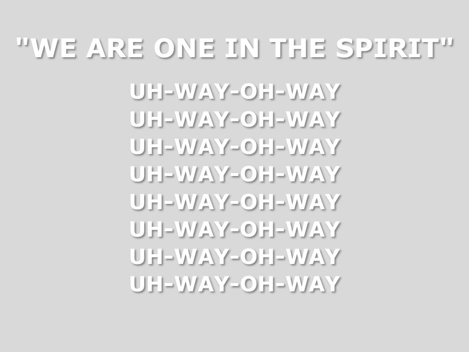 We are one in the Spirit We are one in this world We are one in the Spirit Everybody, every soul Everywhere we turn