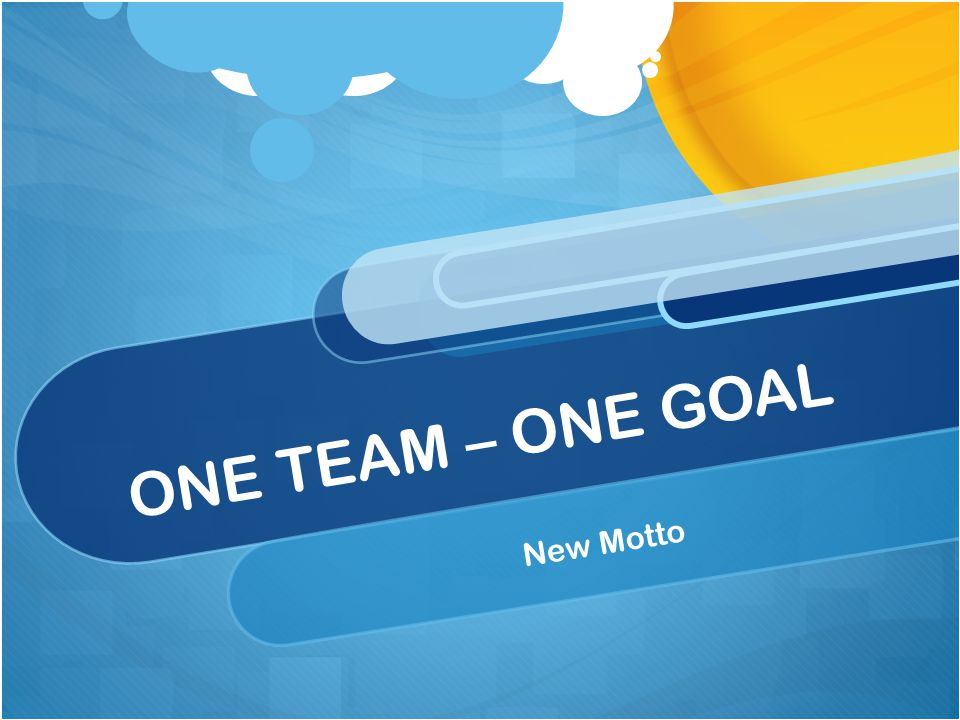 ONE TEAM – ONE GOAL New Motto