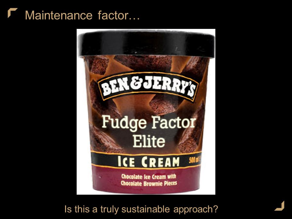 Maintenance factor… Is this a truly sustainable approach