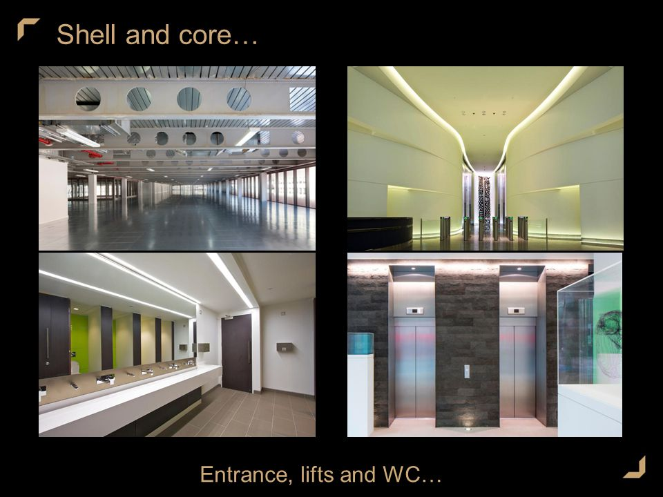 Shell and core… Entrance, lifts and WC…