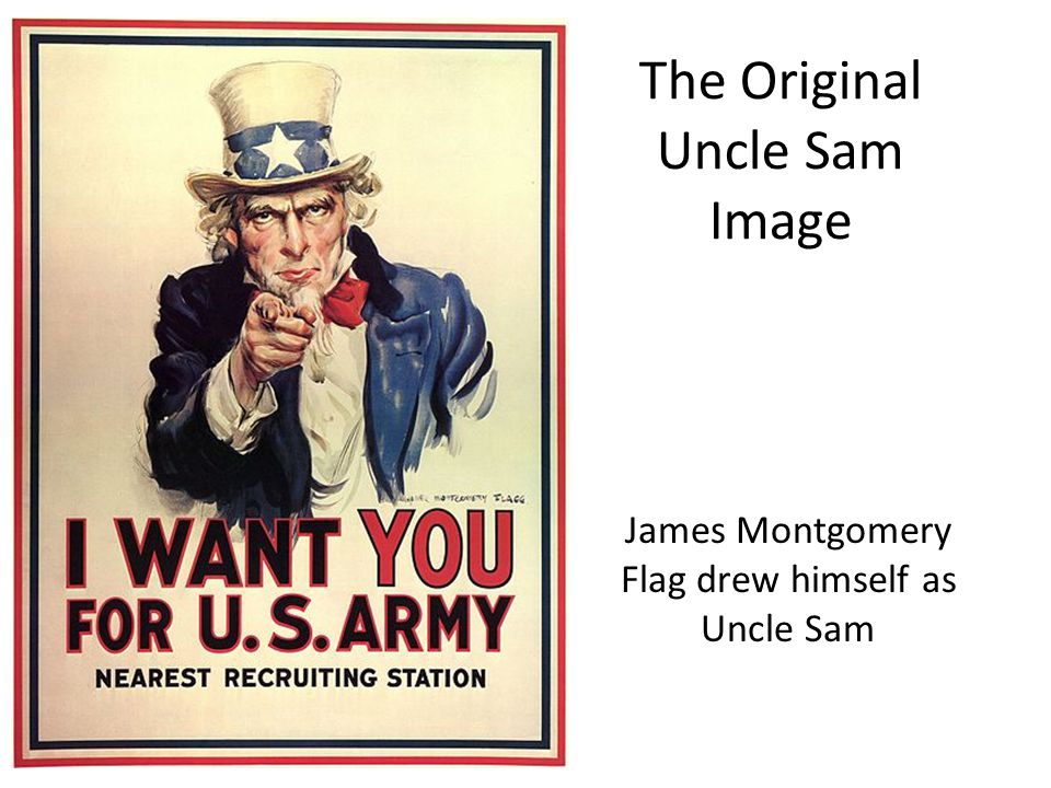 The Original Uncle Sam Image James Montgomery Flag drew himself as Uncle Sam