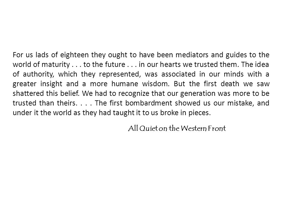 For us lads of eighteen they ought to have been mediators and guides to the world of maturity...