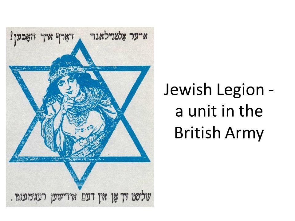 Jewish Legion - a unit in the British Army