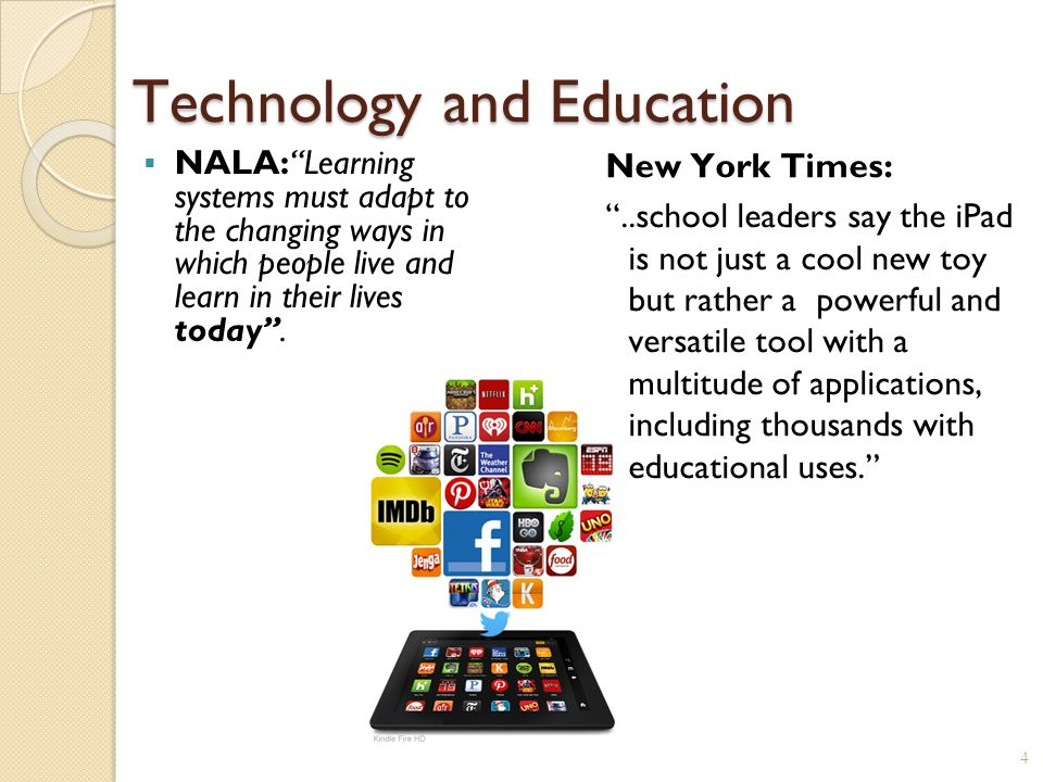 Technology and Education  NALA: Learning systems must adapt to the changing ways in which people live and learn in their lives today .
