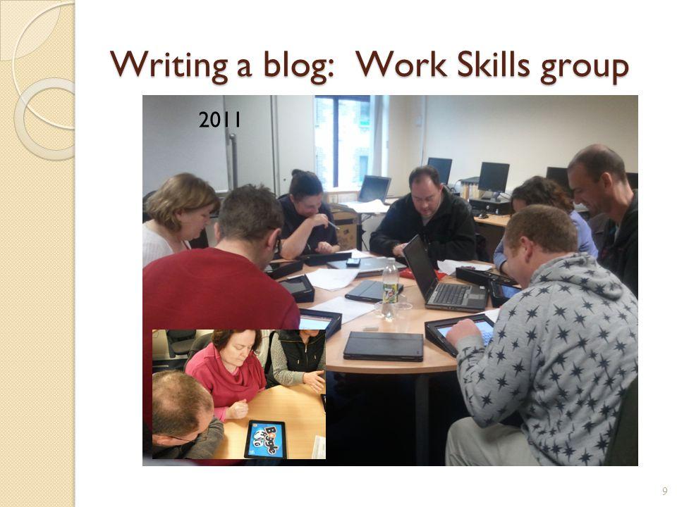 Writing a blog: Work Skills group 2011 9