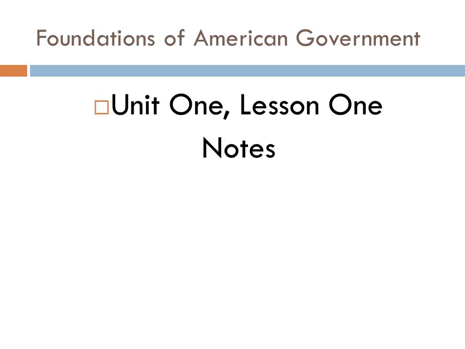 UNIT ONE Foundations of American Government