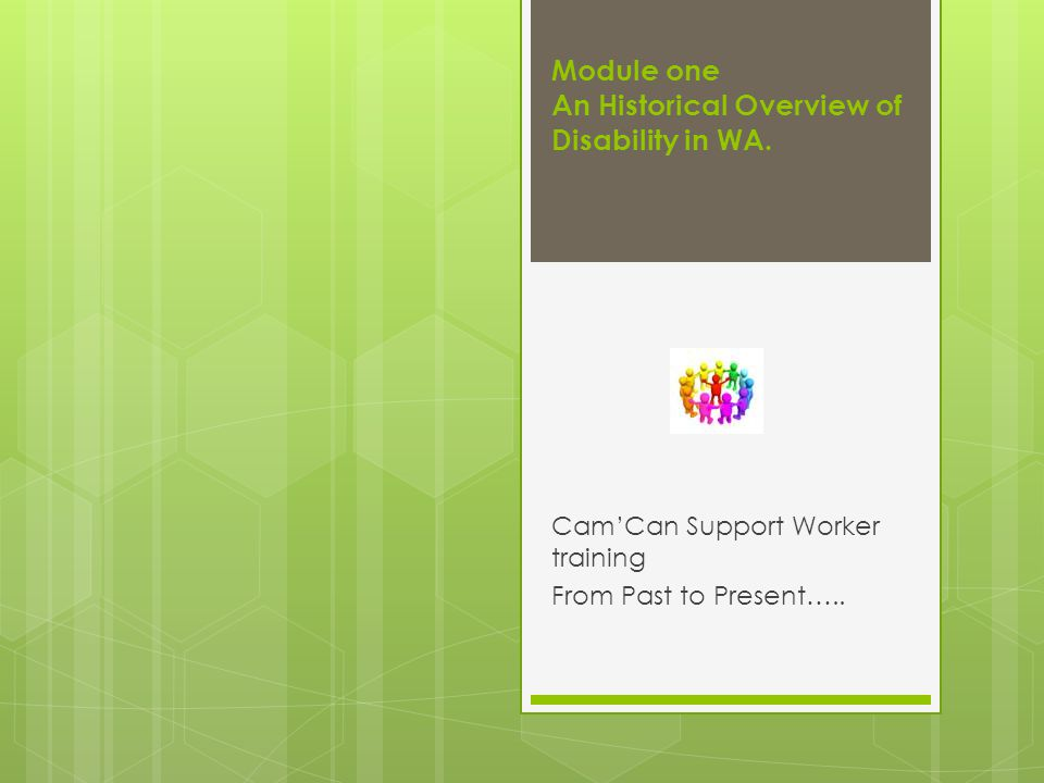 Module one An Historical Overview of Disability in WA.