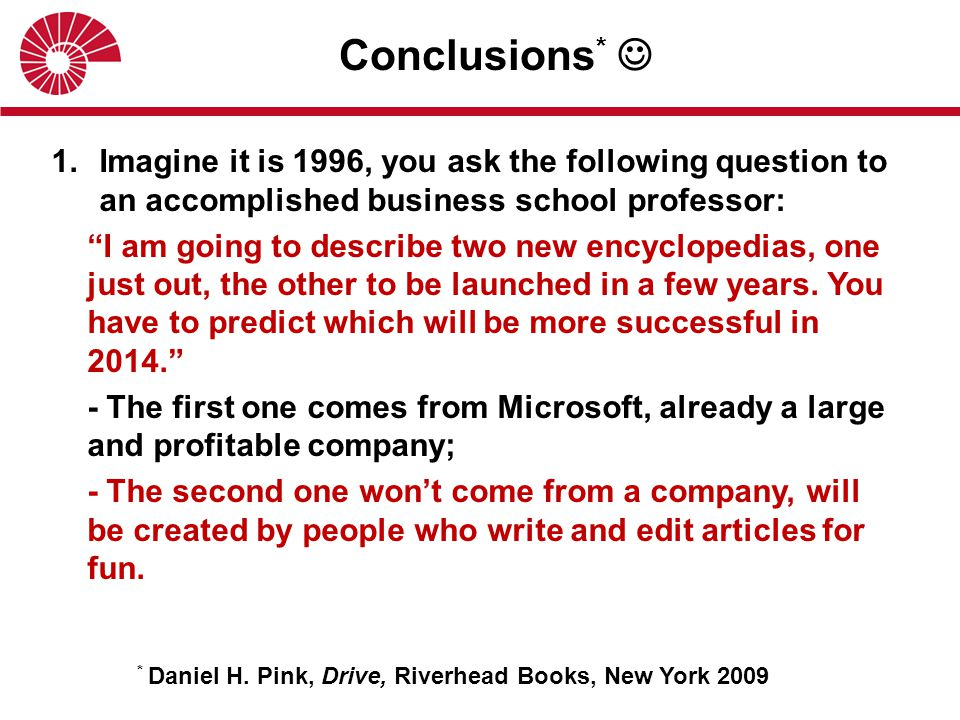 """Conclusions * 1.Imagine it is 1996, you ask the following question to an accomplished business school professor: """"I am going to describe two new encyc"""