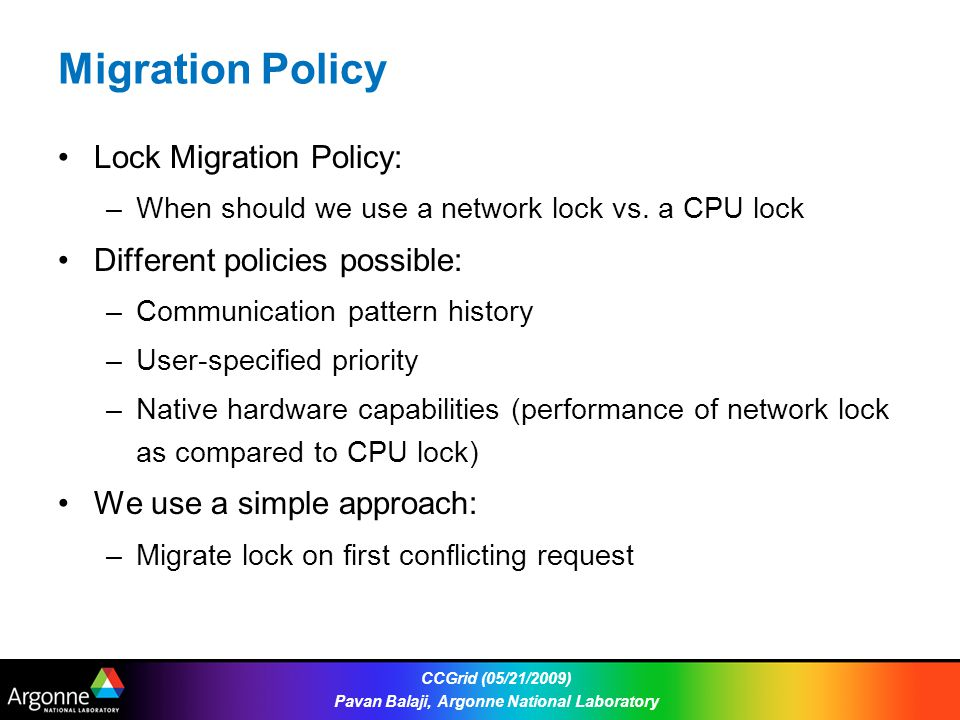 Migration Policy Lock Migration Policy: –When should we use a network lock vs.