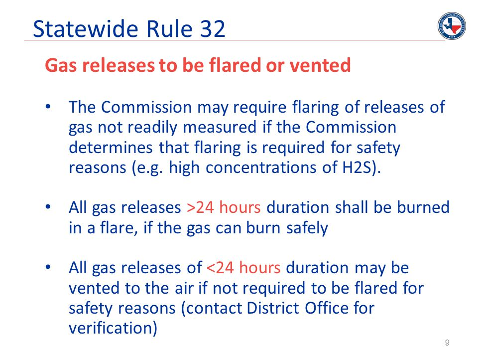Statewide Rule 32 Gas releases to be flared or vented The Commission may require flaring of releases of gas not readily measured if the Commission det