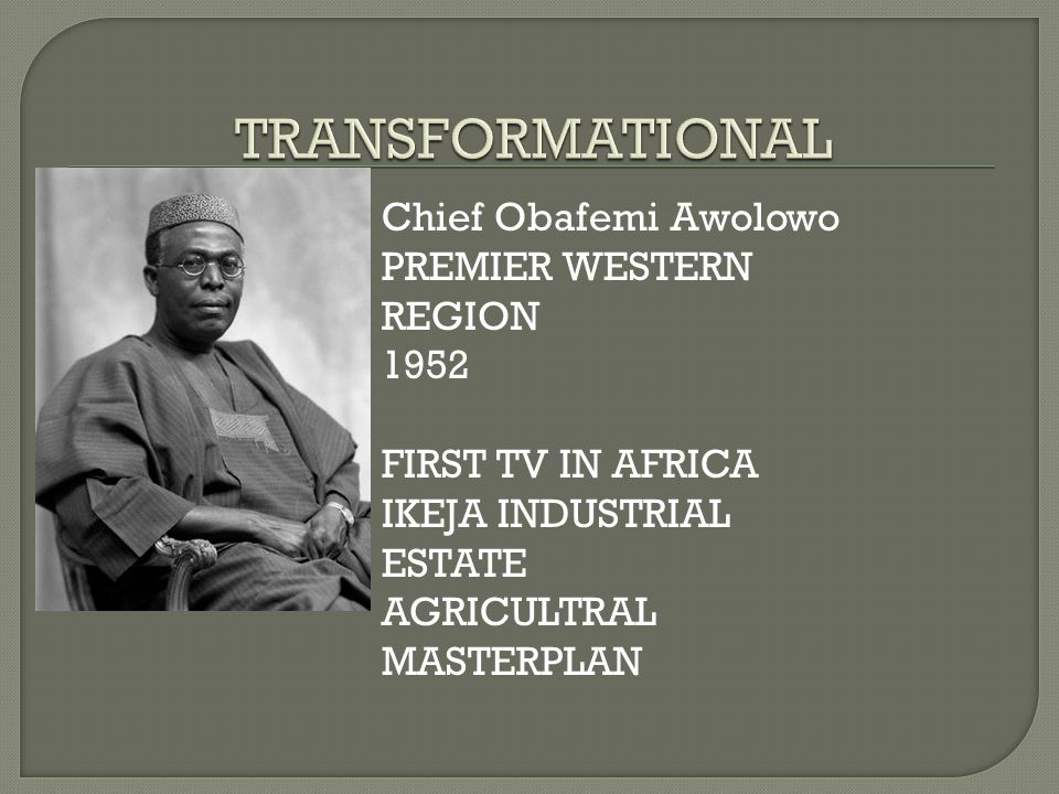 Chief Obafemi Awolowo PREMIER WESTERN REGION 1952 FIRST TV IN AFRICA IKEJA INDUSTRIAL ESTATE AGRICULTRAL MASTERPLAN