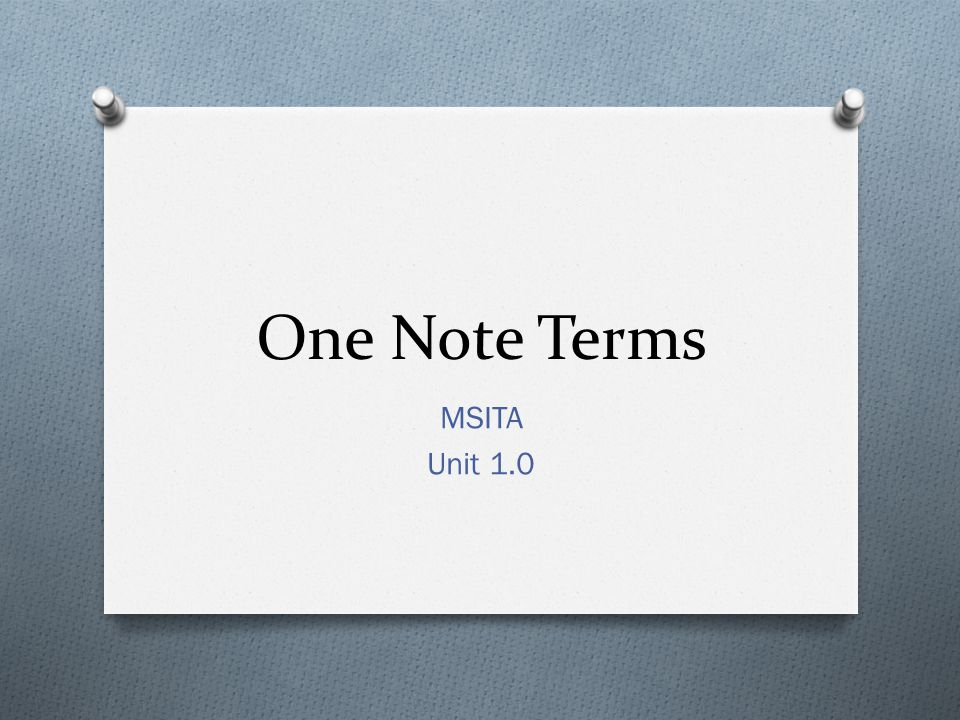 One Note Terms MSITA Unit 1.0