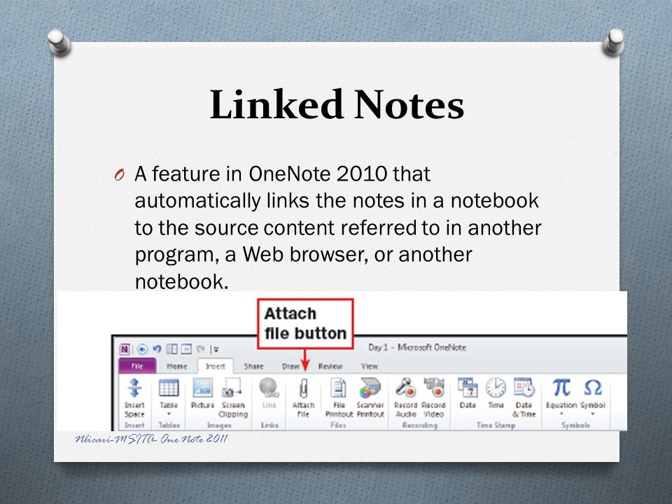 Linked Notes O A feature in OneNote 2010 that automatically links the notes in a notebook to the source content referred to in another program, a Web browser, or another notebook.