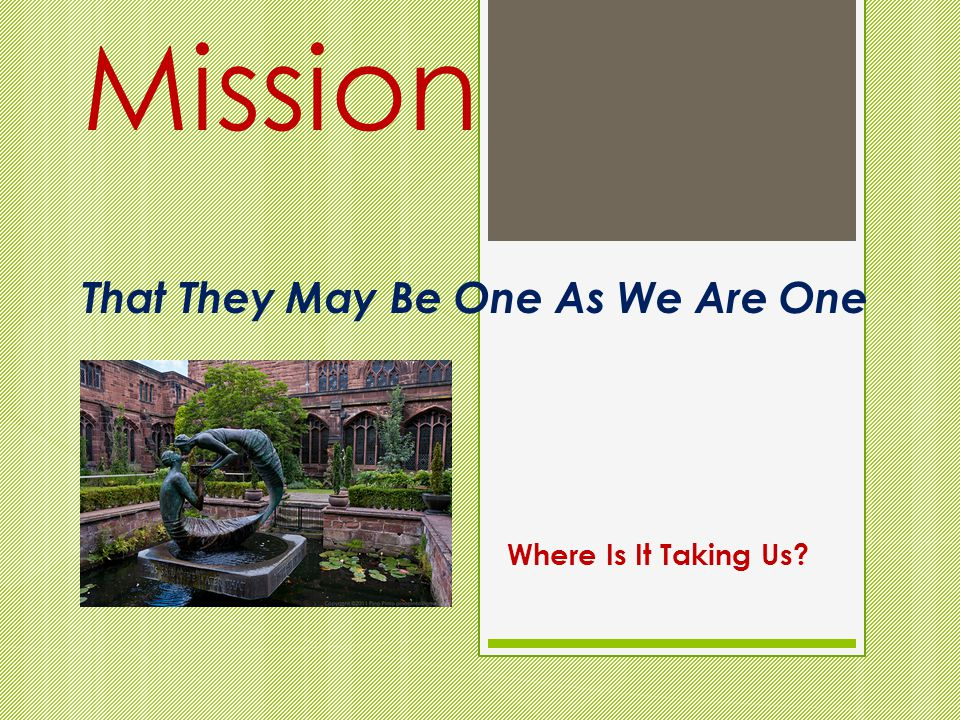 Mission That They May Be One As We Are One Where Is It Taking Us
