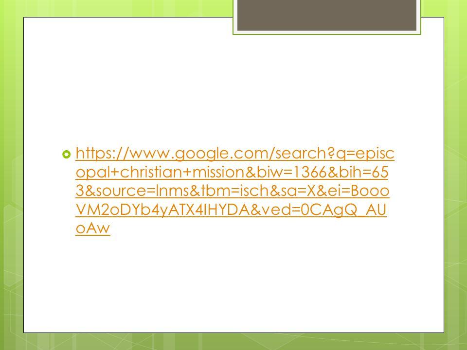  https://www.google.com/search?q=episc opal+christian+mission&biw=1366&bih=65 3&source=lnms&tbm=isch&sa=X&ei=Booo VM2oDYb4yATX4IHYDA&ved=0CAgQ_AU oAw