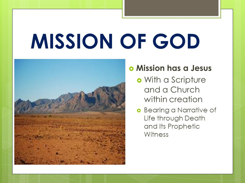 MISSION OF GOD  Mission has a Spirit  With an abiding continual presence within creation