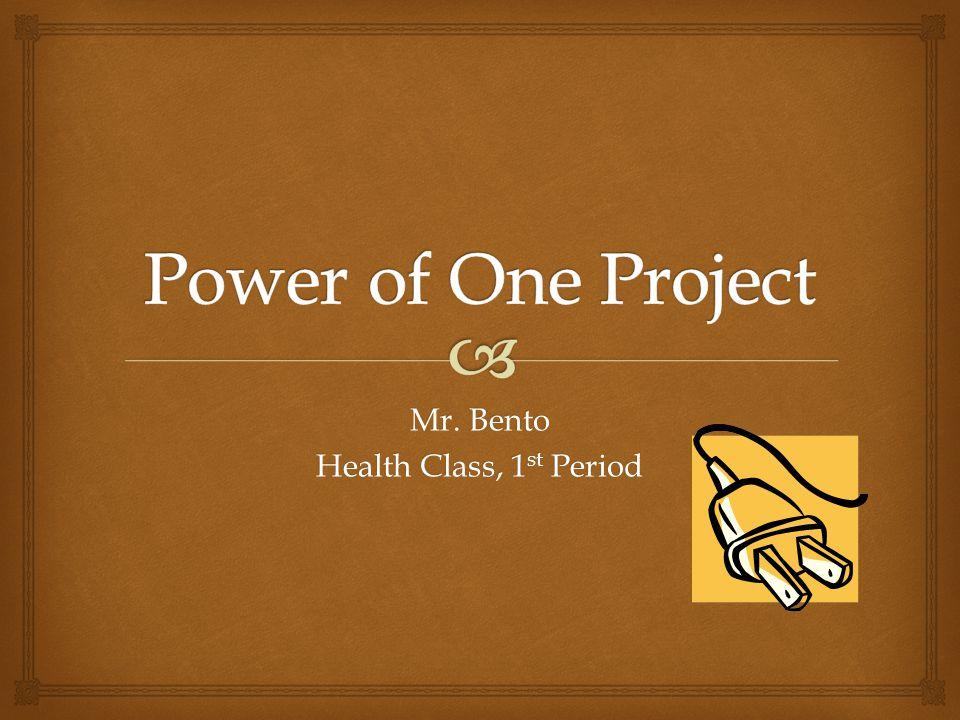 Mr. Bento Health Class, 1 st Period