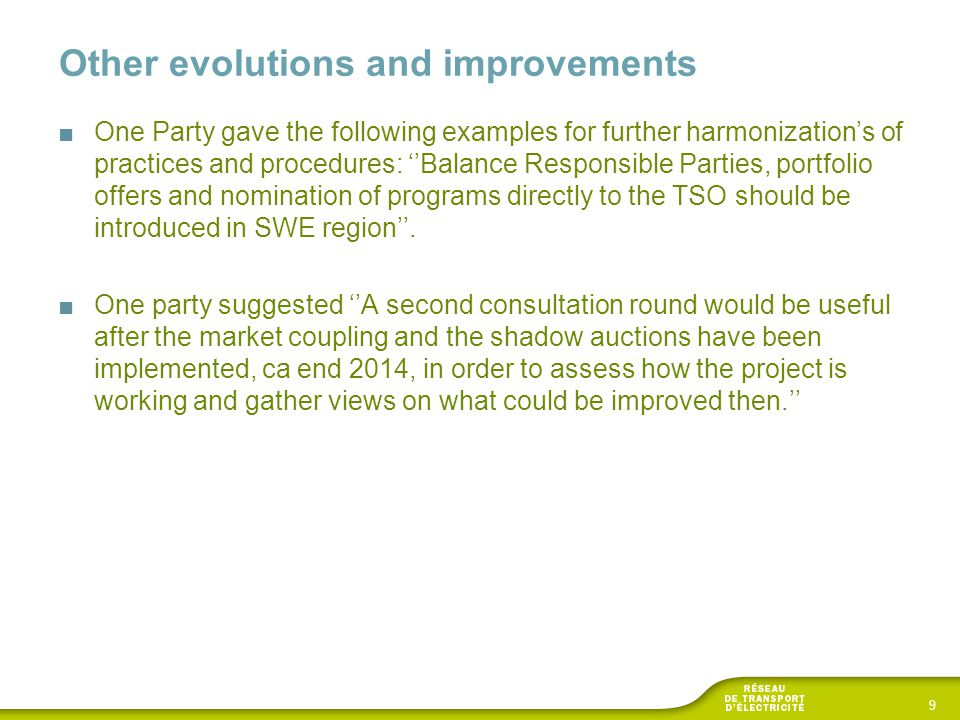 Other evolutions and improvements ■One Party gave the following examples for further harmonization's of practices and procedures: ''Balance Responsibl