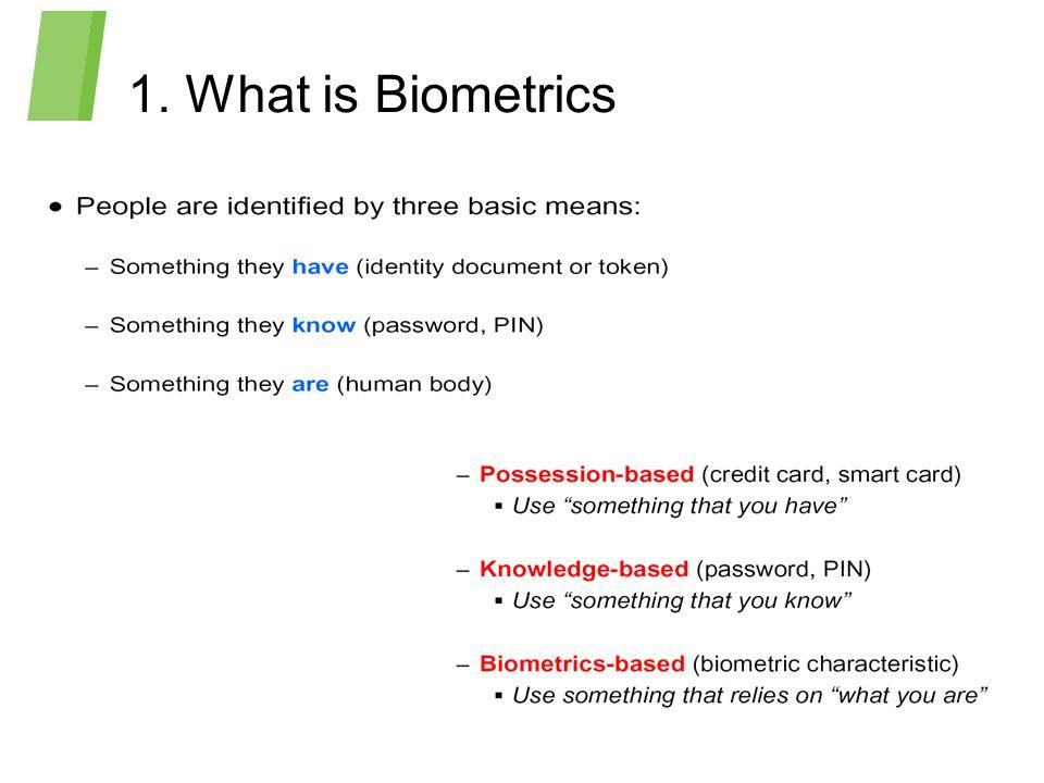 1. What is Biometrics