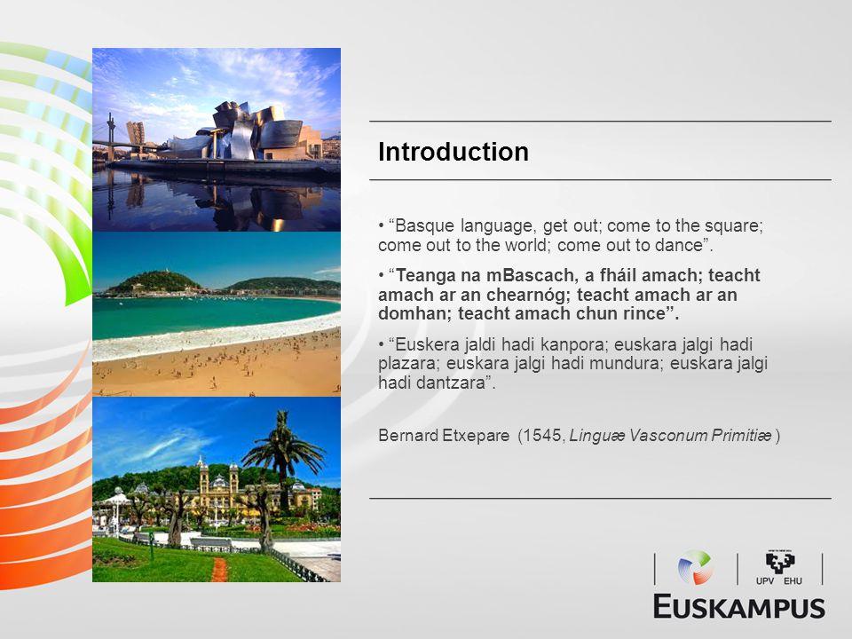 Basque language: A modern tool to help Basque cities grow culturally, socially and even economically.