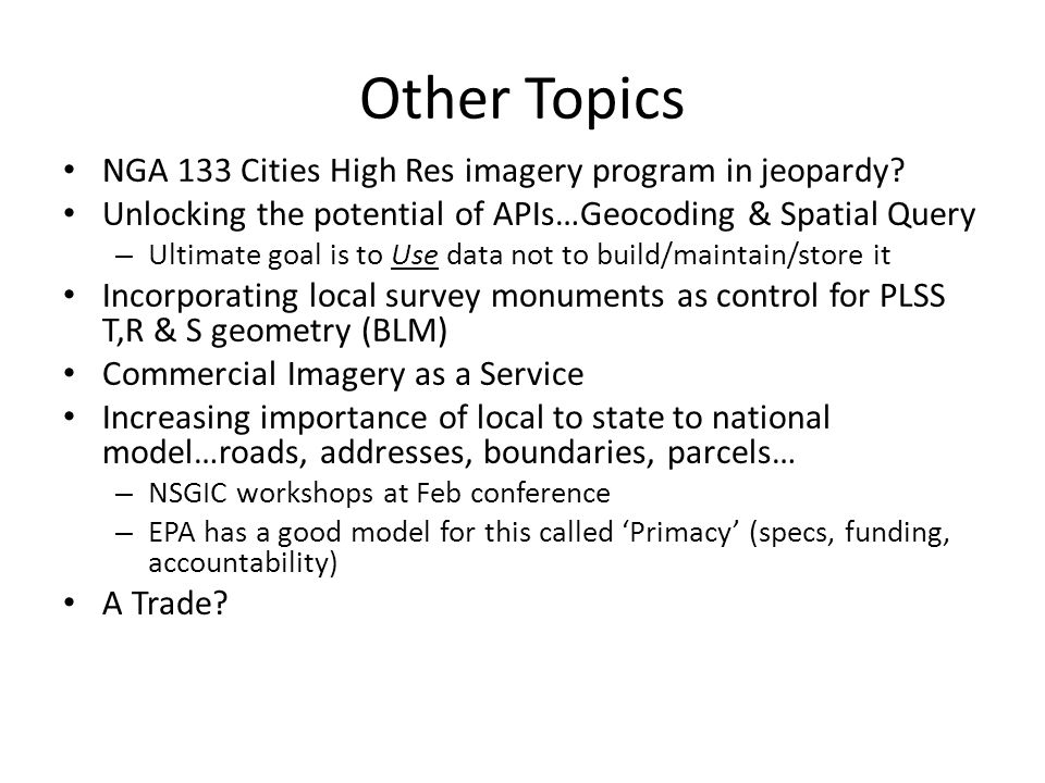 Other Topics NGA 133 Cities High Res imagery program in jeopardy.