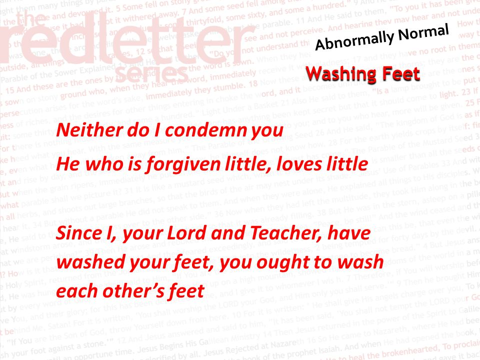 Washing Feet 5 Your attitude should be the same as that of Christ Jesus: 6 Who, being in very nature God, did not consider equality with God something to be grasped, 7 but made himself nothing, taking the very nature of a servant, being made in human likeness.