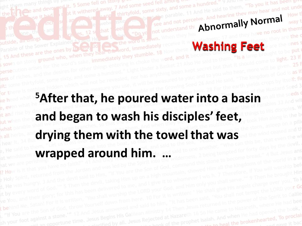 Washing Feet John 13:15-16 15 I have set you an example that you should do as I have done for you.