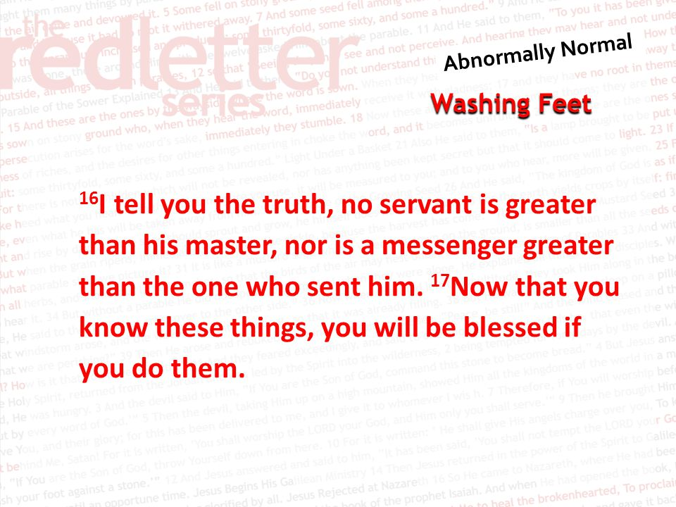 Washing Feet John 13:17 17 Now that you know these things, you will be blessed if you do them.