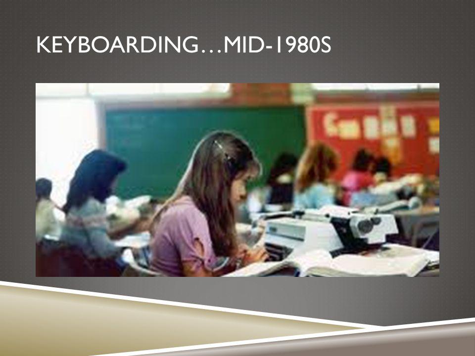 KEYBOARDING…MID-1980S