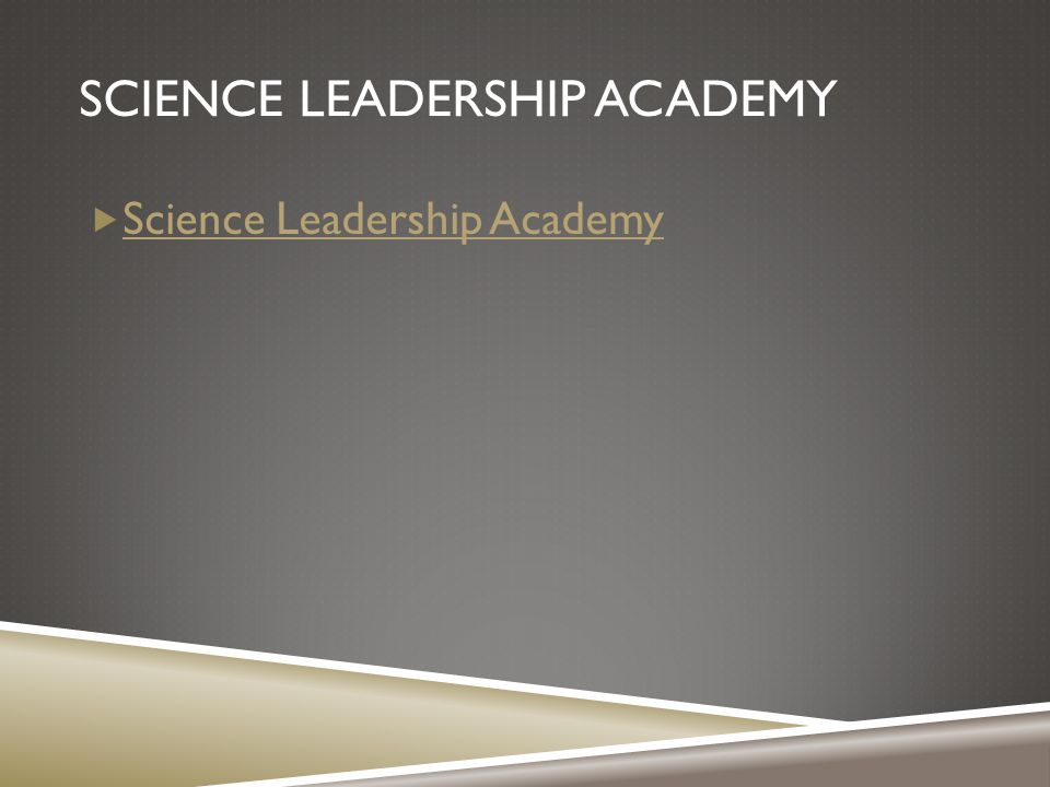 SCIENCE LEADERSHIP ACADEMY  Science Leadership Academy Science Leadership Academy