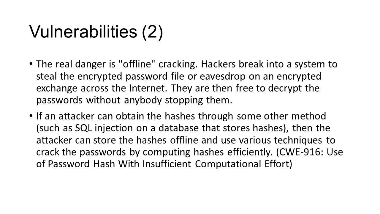 Vulnerabilities (2) The real danger is
