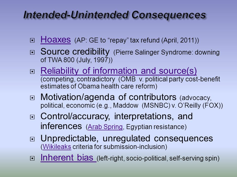  Hoaxes (AP: GE to repay tax refund (April, 2011)) Hoaxes  Source credibility (Pierre Salinger Syndrome: downing of TWA 800 (July, 1997))  Reliability of information and source(s) (competing, contradictory (OMB v.