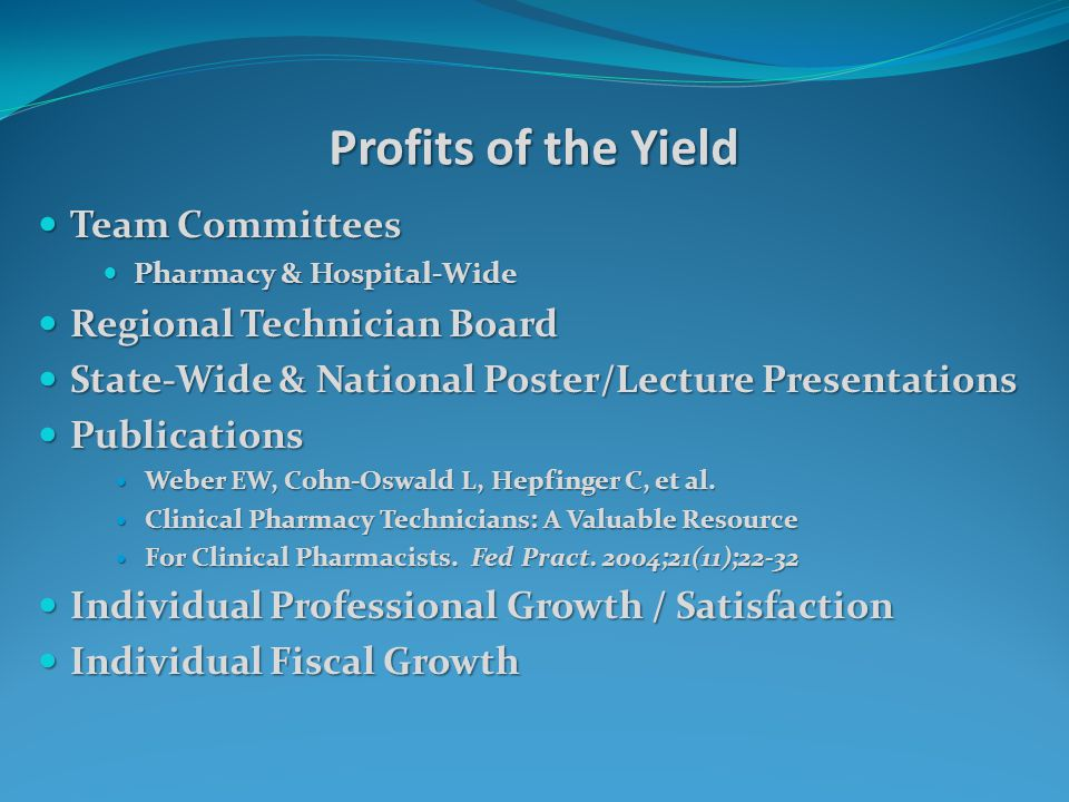Profits of the Yield Team Committees Team Committees Pharmacy & Hospital-Wide Pharmacy & Hospital-Wide Regional Technician Board Regional Technician B