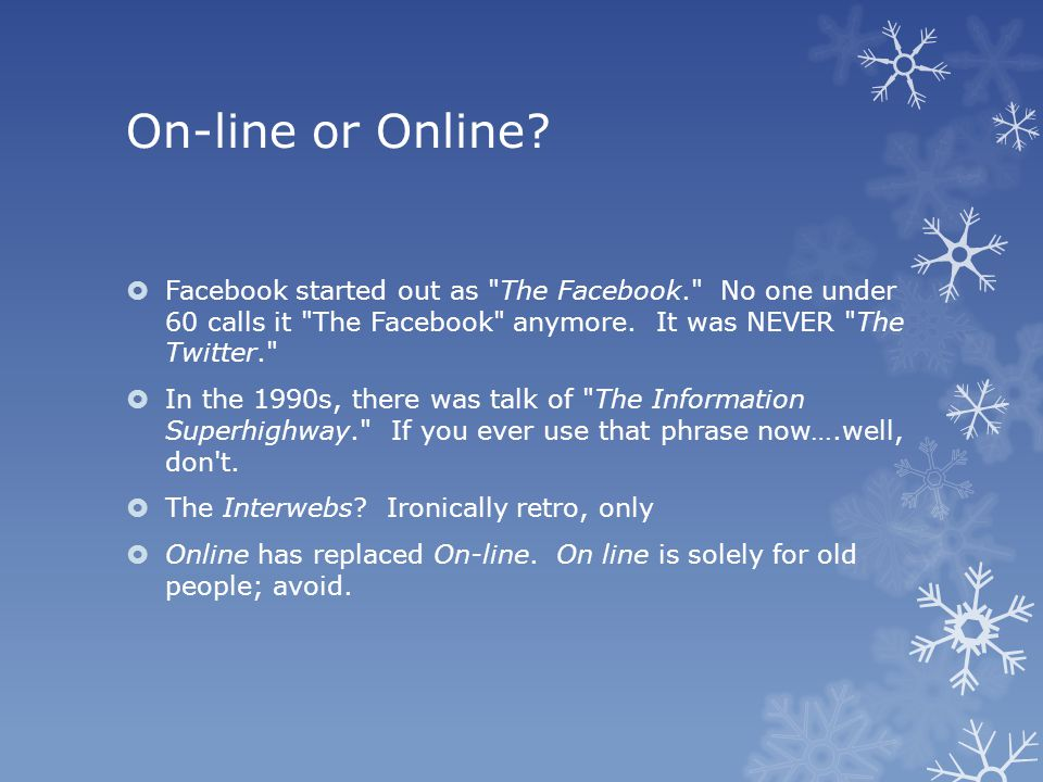 On-line or Online.