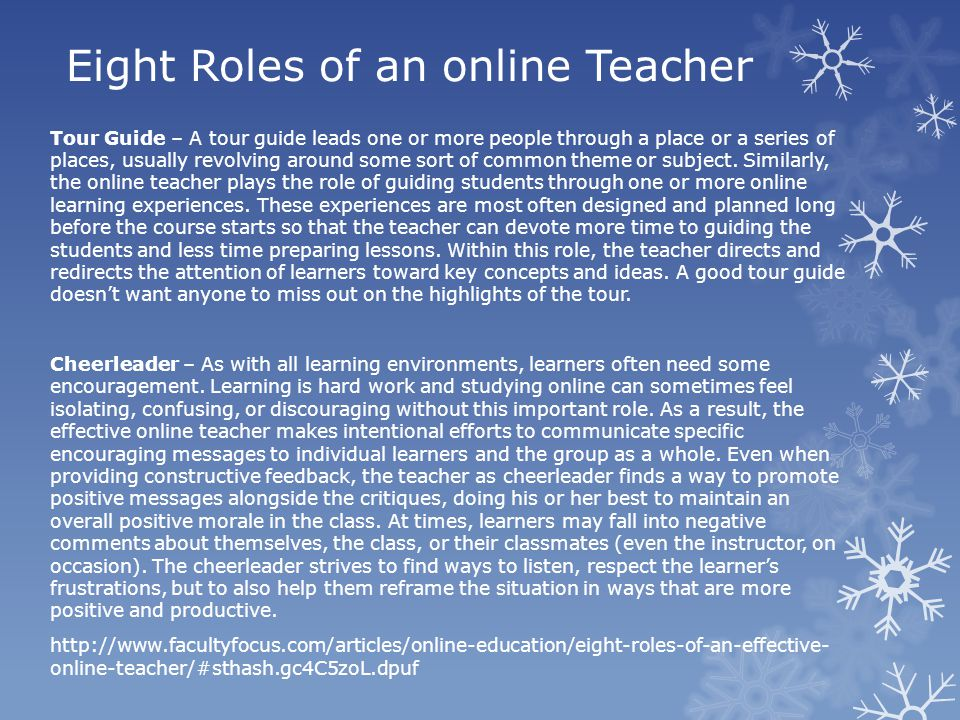 Eight Roles of an online Teacher Tour Guide – A tour guide leads one or more people through a place or a series of places, usually revolving around some sort of common theme or subject.