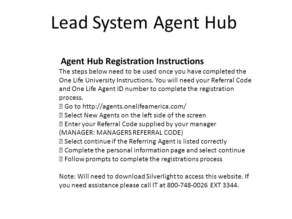 Lead System Agent Hub Agent Hub Registration Instructions The steps below need to be used once you have completed the One Life University Instructions.