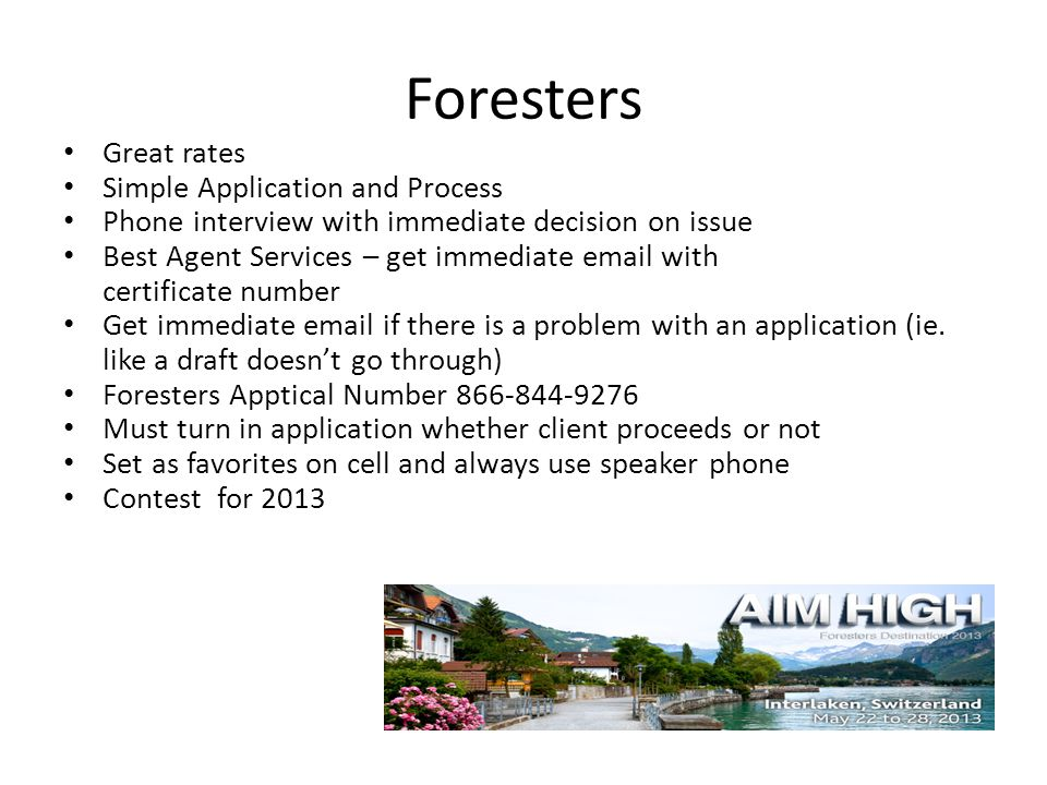 Foresters Great rates Simple Application and Process Phone interview with immediate decision on issue Best Agent Services – get immediate email with c