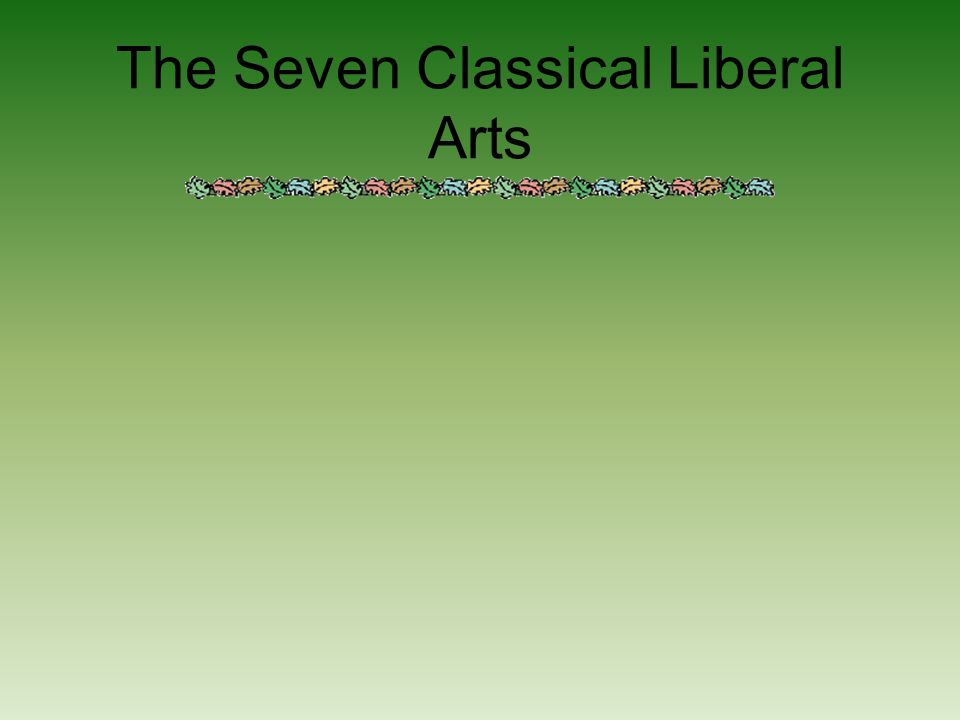 The Seven Classical Liberal Arts