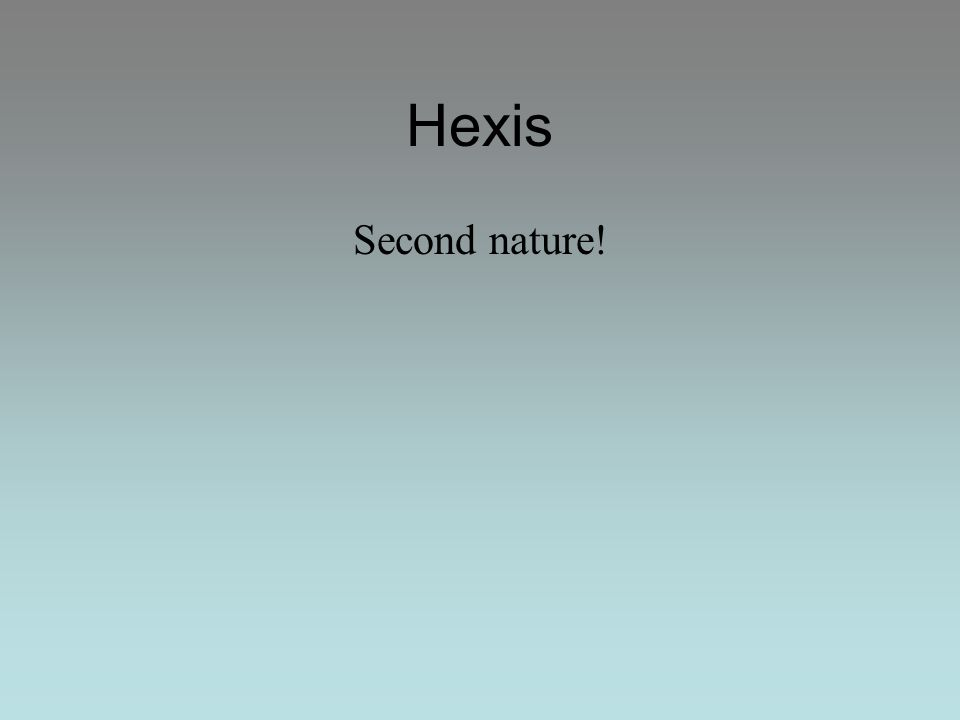 Hexis Second nature!