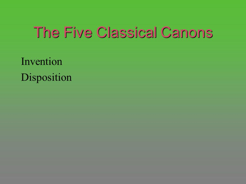 The Five Classical Canons Invention Disposition