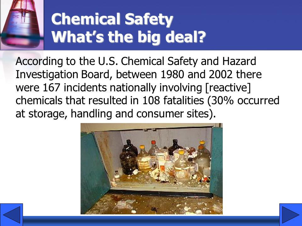 Chemical Safety What's the big deal. According to the U.S.