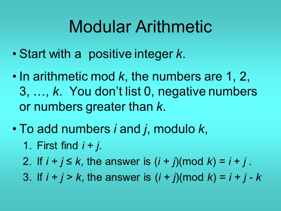 Modular Arithmetic Start with a positive integer k.