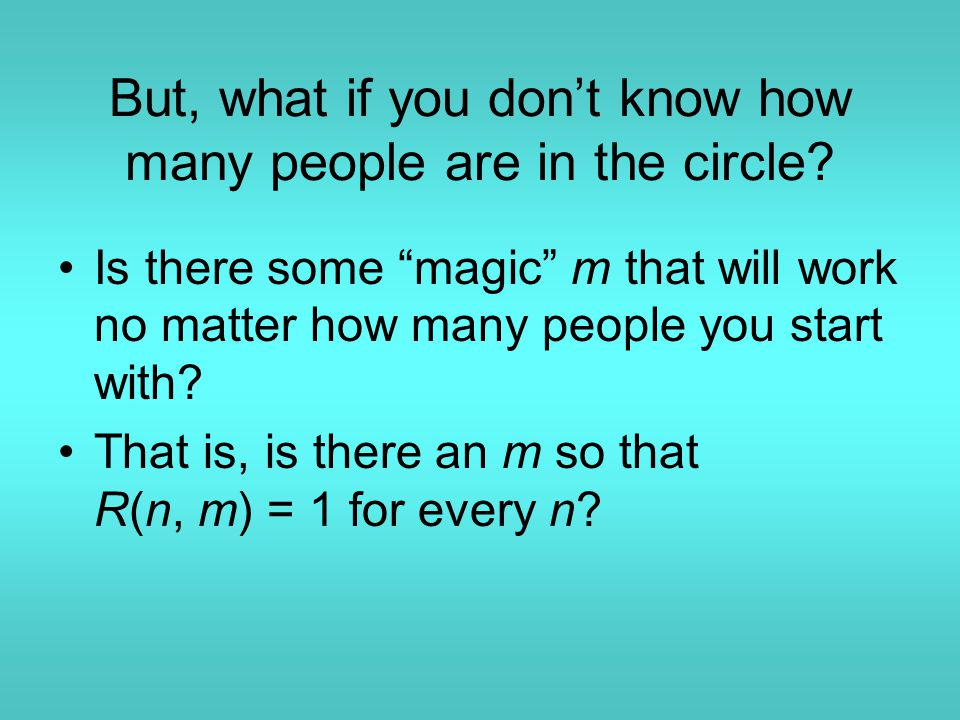 But, what if you don't know how many people are in the circle.