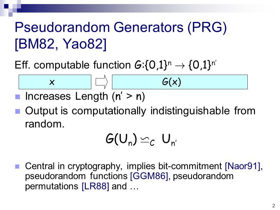 2 Pseudorandom Generators (PRG) [BM82, Yao82] Eff.
