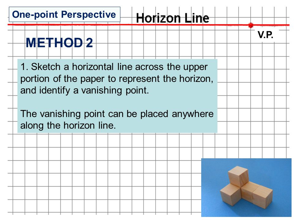 1. Sketch a horizontal line across the upper portion of the paper to represent the horizon, and identify a vanishing point. The vanishing point can be