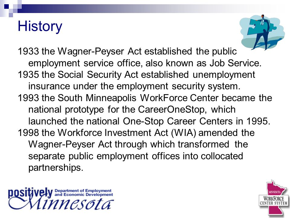 History 1933 the Wagner-Peyser Act established the public employment service office, also known as Job Service.