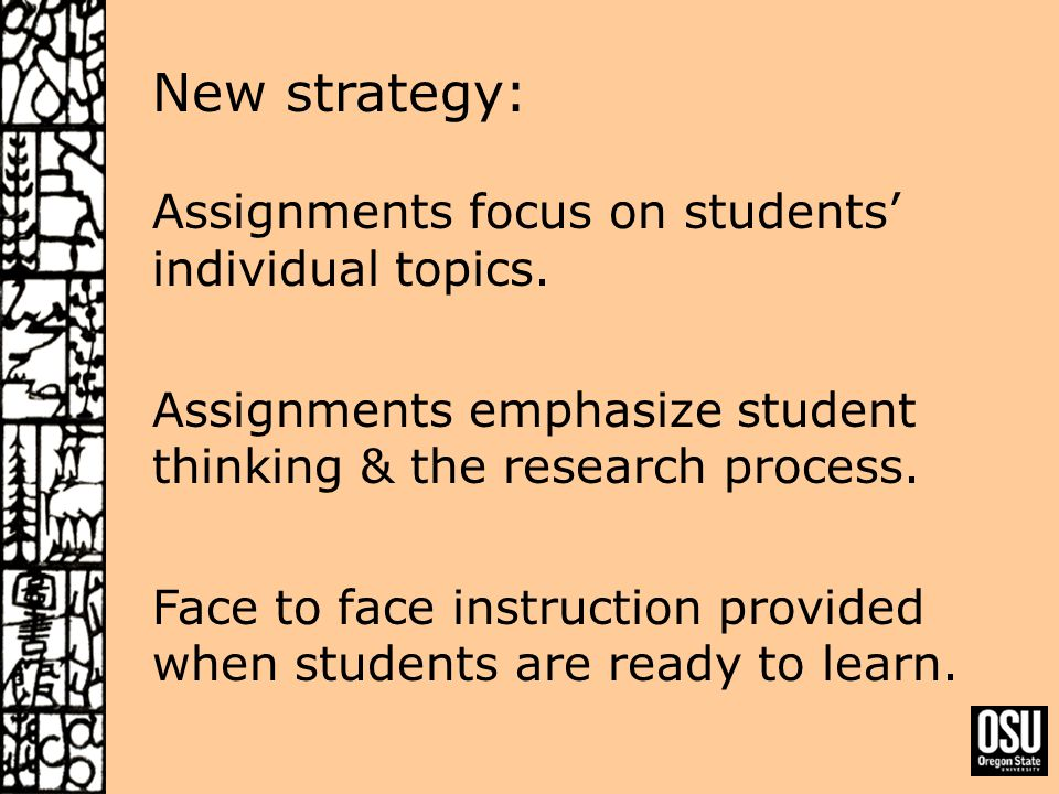 New strategy: Assignments focus on students' individual topics.