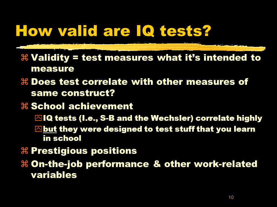 10 How valid are IQ tests.