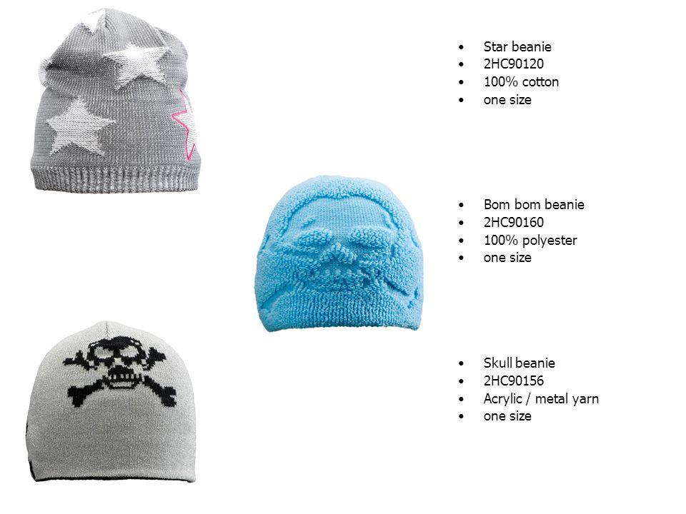 Star beanie 2HC90120 100% cotton one size Bom bom beanie 2HC90160 100% polyester one size Skull beanie 2HC90156 Acrylic / metal yarn one size