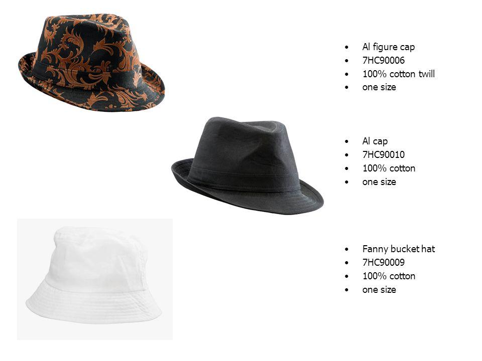 Al figure cap 7HC90006 100% cotton twill one size Al cap 7HC90010 100% cotton one size Fanny bucket hat 7HC90009 100% cotton one size